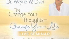 Dr. Wayne Dyer change your thoughts